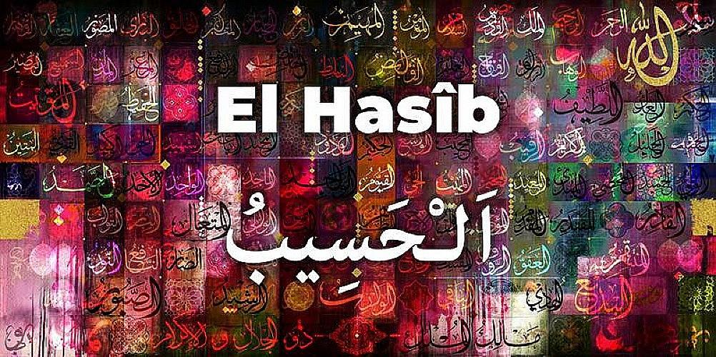 El Hasib Esmaül Hüsnası manası ve faziletleri