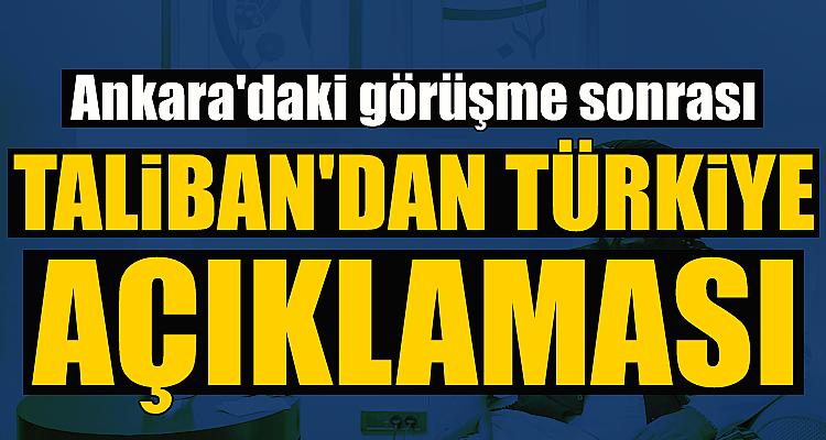 Görüşme sonrası Taliban'dan Türkiye açıklaması