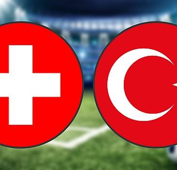 İsviçre-Türkiye maçının ilk 11'leri