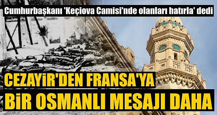 Cezayir'den Fransa'ya Osmanlı mesajı