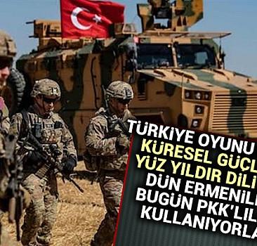 Dün Ermenileri bugün PKK'lıları kullanıyorlar