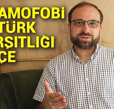 İslamofobi ve Türk karşıtlığı iç içe