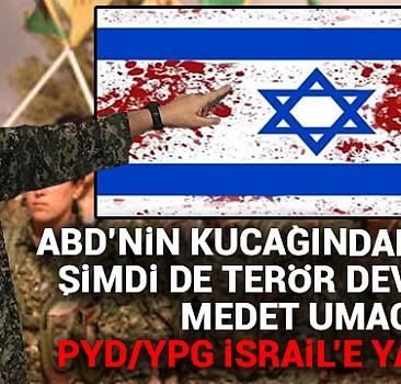 PYD/YPG İsrail'e yanaşacak